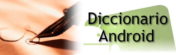 Diccionario Android FAQsAndroid