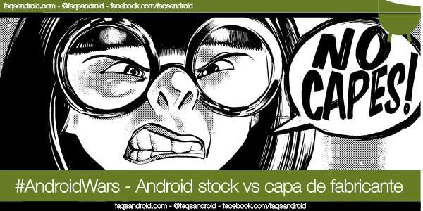 AndroidWars Stock vs capa de fabricante